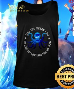 Pretty Octopus into the ocean i go to lose my mind and find my soul shirt 2 1 247x296 - Pretty Octopus into the ocean i go to lose my mind and find my soul shirt