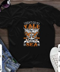 Pretty US Navy I didn t go to yale i went to sea shirt 1 1 247x296 - Pretty US Navy I didn't go to yale i went to sea shirt