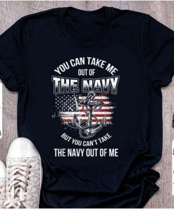 Pretty You Can Take Me Out Of The Navy But You Can t Take the Navy Out Of Me shirt 2 1 247x296 - Pretty You Can Take Me Out Of The Navy But You Can't Take the Navy Out Of Me shirt