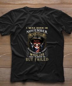 Skull i was born in november my scars tell me a story they are shirt 1 1 247x296 - Skull i was born in november my scars tell me a story they are shirt