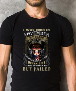 Skull i was born in november my scars tell me a story they are shirt 2 1 247x296 - Skull i was born in november my scars tell me a story they are shirt