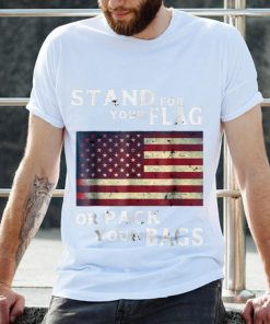 Stand For Your Flag Or Pack Your Bags American Flag 4th Of July Independence Day 2 1 247x296 - Stand For Your Flag Or Pack Your Bags American Flag 4th Of July Independence Day