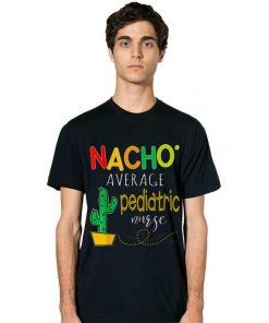 The best Nacho Average Pediatric Nurse Cactus shirt 2 1 247x296 - The best Nacho Average Pediatric Nurse Cactus shirt