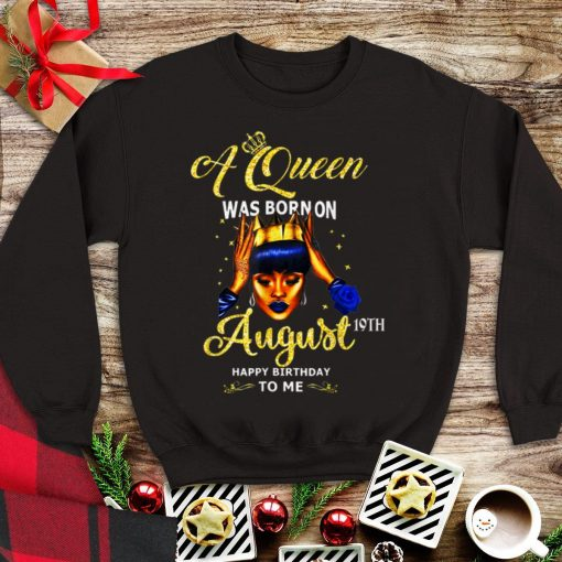 Top A Queen Was Born On August 19th Happy Birthday To Me shirt 1 1 510x510 - Top A Queen Was Born On August 19th Happy Birthday To Me shirt