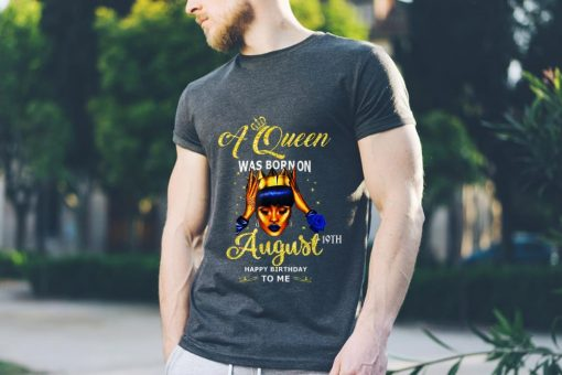 Top A Queen Was Born On August 19th Happy Birthday To Me shirt 3 1 510x340 - Top A Queen Was Born On August 19th Happy Birthday To Me shirt