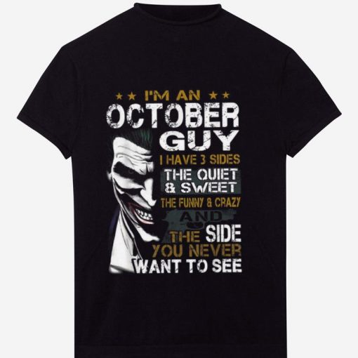 Top I m An October Guy I Have 3 sides The Quiet And Sweet Joker shirt 1 1 510x510 - Top I'm An October Guy I Have 3 sides The Quiet And Sweet Joker shirt