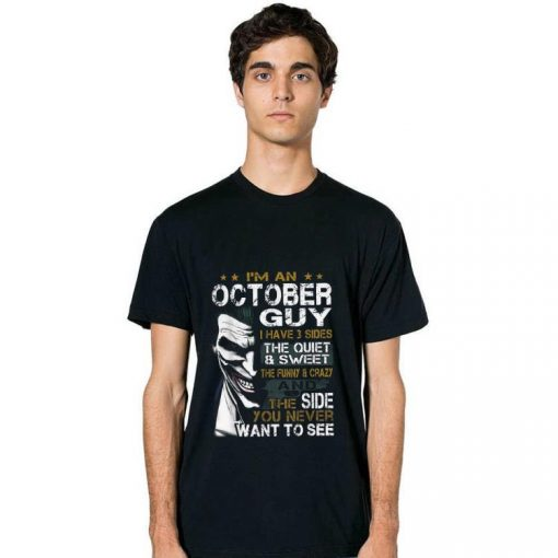 Top I m An October Guy I Have 3 sides The Quiet And Sweet Joker shirt 2 1 510x510 - Top I'm An October Guy I Have 3 sides The Quiet And Sweet Joker shirt