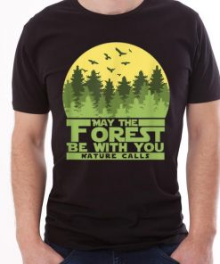 Top May The Forest Be With You Nature Calls Nature Lovershirt 1 1 247x296 - Top May The Forest Be With You Nature Calls Nature Lovershirt