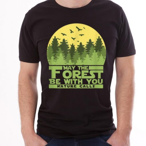 Top May The Forest Be With You Nature Calls Nature Lovershirt 1 1 510x510 - Top May The Forest Be With You Nature Calls Nature Lovershirt