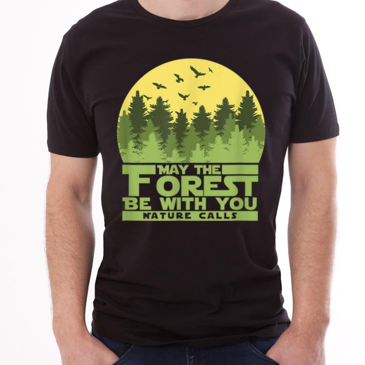 Top May The Forest Be With You Nature Calls Nature Lovershirt