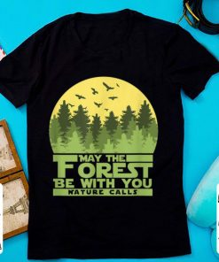 Top May The Forest Be With You Nature Calls Nature Lovershirt 2 1 247x296 - Top May The Forest Be With You Nature Calls Nature Lovershirt