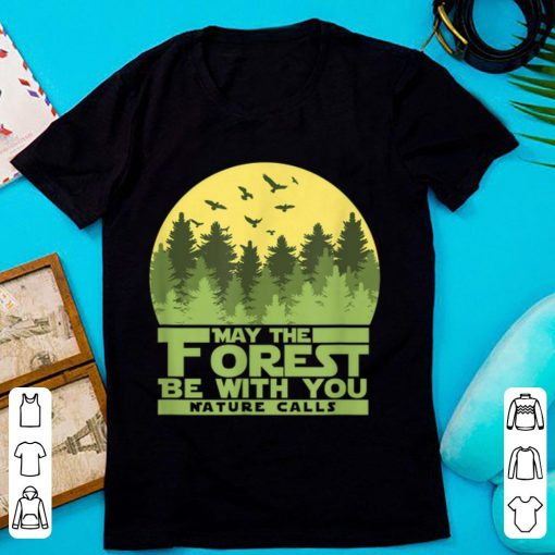 Top May The Forest Be With You Nature Calls Nature Lovershirt 2 1 510x510 - Top May The Forest Be With You Nature Calls Nature Lovershirt