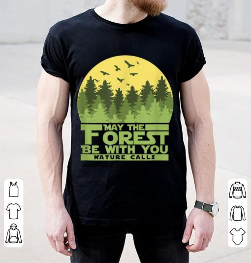 Top May The Forest Be With You Nature Calls Nature Lovershirt 3 1 510x534 - Top May The Forest Be With You Nature Calls Nature Lovershirt