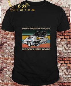 Top Roads where we re going we don t need roads back to the future shirt 1 1 247x296 - Top Roads where we're going we don't need roads back to the future shirt