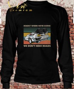 Top Roads where we re going we don t need roads back to the future shirt 2 1 247x296 - Top Roads where we're going we don't need roads back to the future shirt