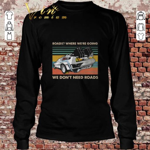 Top Roads where we re going we don t need roads back to the future shirt 2 1 510x510 - Top Roads where we're going we don't need roads back to the future shirt