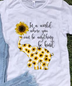 Top Sunflower In A World Where You Can Be Anything Be Kind shirt 1 1 247x296 - Top Sunflower In A World Where You Can Be Anything Be Kind shirt