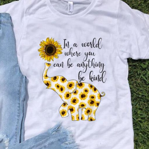 Top Sunflower In A World Where You Can Be Anything Be Kind shirt 1 1 510x510 - Top Sunflower In A World Where You Can Be Anything Be Kind shirt