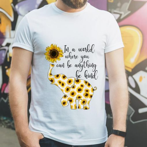 Top Sunflower In A World Where You Can Be Anything Be Kind shirt 3 1 510x510 - Top Sunflower In A World Where You Can Be Anything Be Kind shirt