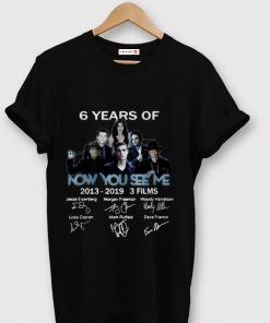 Awesome 6 Years Of Now You See Me 3 Films 2013 2019 Signature shirt 1 1 247x296 - Awesome 6 Years Of Now You See Me 3 Films 2013-2019 Signature shirt