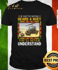 Awesome Air Force If you ve never heard a huey you ll never understand shirt 1 1 247x296 - Awesome Air Force If you've never heard a huey you'll never understand shirt