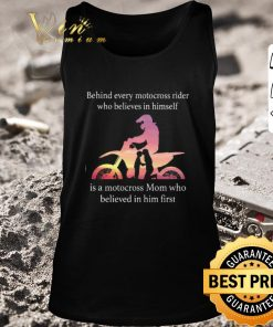 Awesome Behind every motocross rider who believes in himself mom shirt 2 1 247x296 - Awesome Behind every motocross rider who believes in himself mom shirt