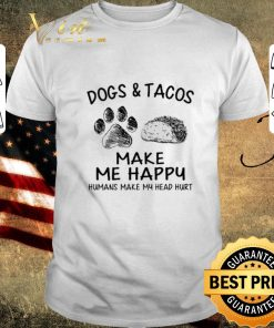 Awesome Dogs tacos make me happy humans make my head hurt shirt 1 2 1 247x296 - Awesome Dogs & tacos make me happy humans make my head hurt shirt
