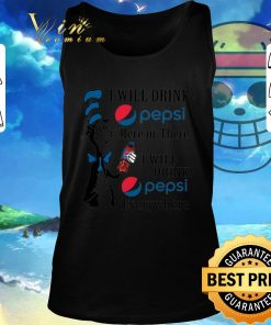 Awesome Dr Seuss i will drink Pepsi here or there i will drink Pepsi shirt 2 1 247x296 - Awesome Dr. Seuss i will drink Pepsi here or there i will drink Pepsi shirt