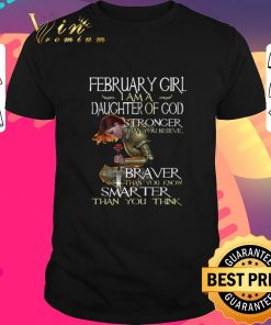 Awesome February girl i am a daughter of god stronger than you believe shirt 1 1 247x296 - Awesome February girl i am a daughter of god stronger than you believe shirt