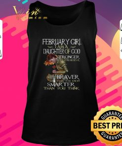 Awesome February girl i am a daughter of god stronger than you believe shirt 2 1 247x296 - Awesome February girl i am a daughter of god stronger than you believe shirt