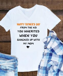 Awesome Happy Father s Day From The Kid You Inherited When You Shacked Up With My Mom shirt 1 1 247x296 - Awesome Happy Father's Day From The Kid You Inherited When You Shacked Up With My Mom shirt