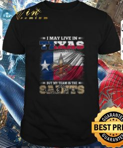 Awesome I may live in Texas but my team is the New Orleans Saints shirt 1 1 247x296 - Awesome I may live in Texas but my team is the New Orleans Saints shirt