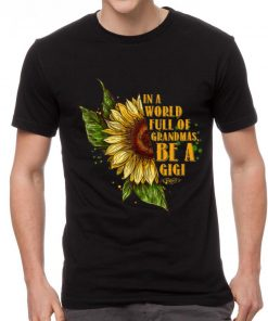 Awesome In A World Full Of Grandmas Be A Gigi Sunflower shirt 2 1 247x296 - Awesome In A World Full Of Grandmas Be A Gigi Sunflower shirt