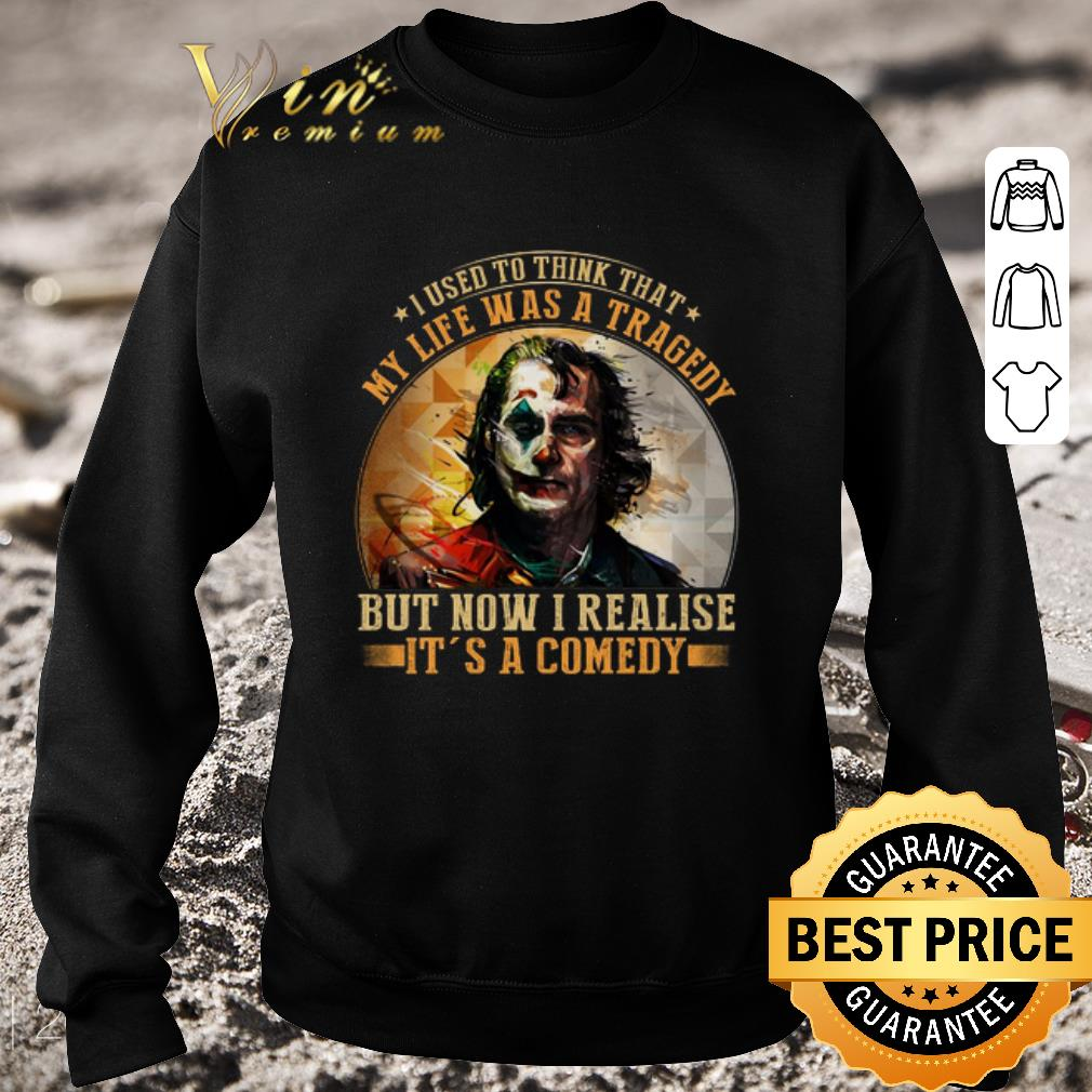 Awesome Joker i used to think that my life was a tragedy but now shirt