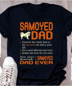 Awesome Someone Who Works Hard So His Samoyeds Can Have Samoyed Dad shirt 1 1 247x296 - Awesome Someone Who Works Hard So His Samoyeds Can Have Samoyed Dad shirt