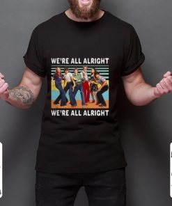 Awesome Vintage We re All Alright We re All Alright That s 70s Show shirt 2 1 247x296 - Awesome Vintage We're All Alright We're All Alright That's 70s Show shirt