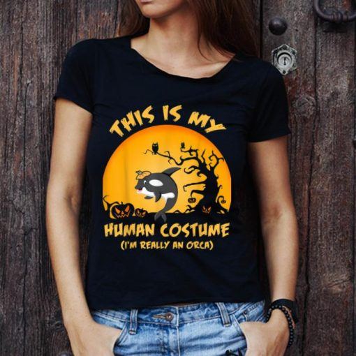 Beautiful This Is My Human Costume I m Really An Orca Whale shirt 1 1 510x510 - Beautiful This Is My Human Costume I'm Really An Orca Whale shirt