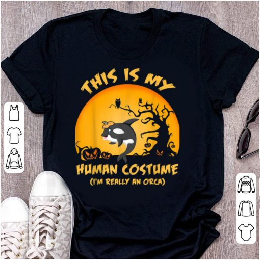 Beautiful This Is My Human Costume I m Really An Orca Whale shirt 2 1 510x510 - Beautiful This Is My Human Costume I'm Really An Orca Whale shirt