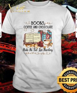 Funny Books coffee and chocolate make me feel less murdery shirt 1 1 247x296 - Funny Books coffee and chocolate make me feel less murdery shirt