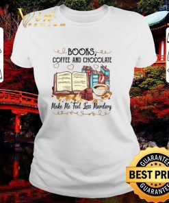 Funny Books coffee and chocolate make me feel less murdery shirt 2 1 247x296 - Funny Books coffee and chocolate make me feel less murdery shirt