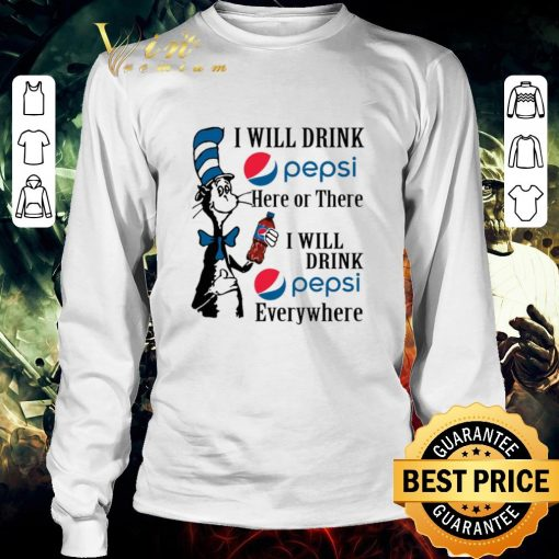 Funny Dr Seuss i will drink Pepsi here or there i will drink Pepsi shirt 3 1 510x510 - Funny Dr. Seuss i will drink Pepsi here or there i will drink Pepsi shirt