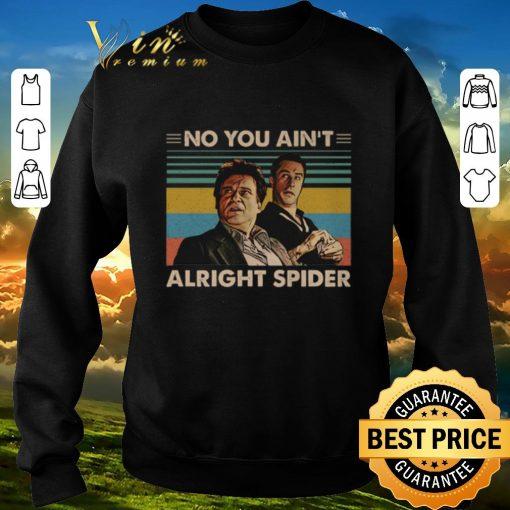 Funny GoodFellas No you ain t alright spider vintage shirt sweater 3 1 510x510 - Funny GoodFellas No you ain't alright spider vintage shirt sweater