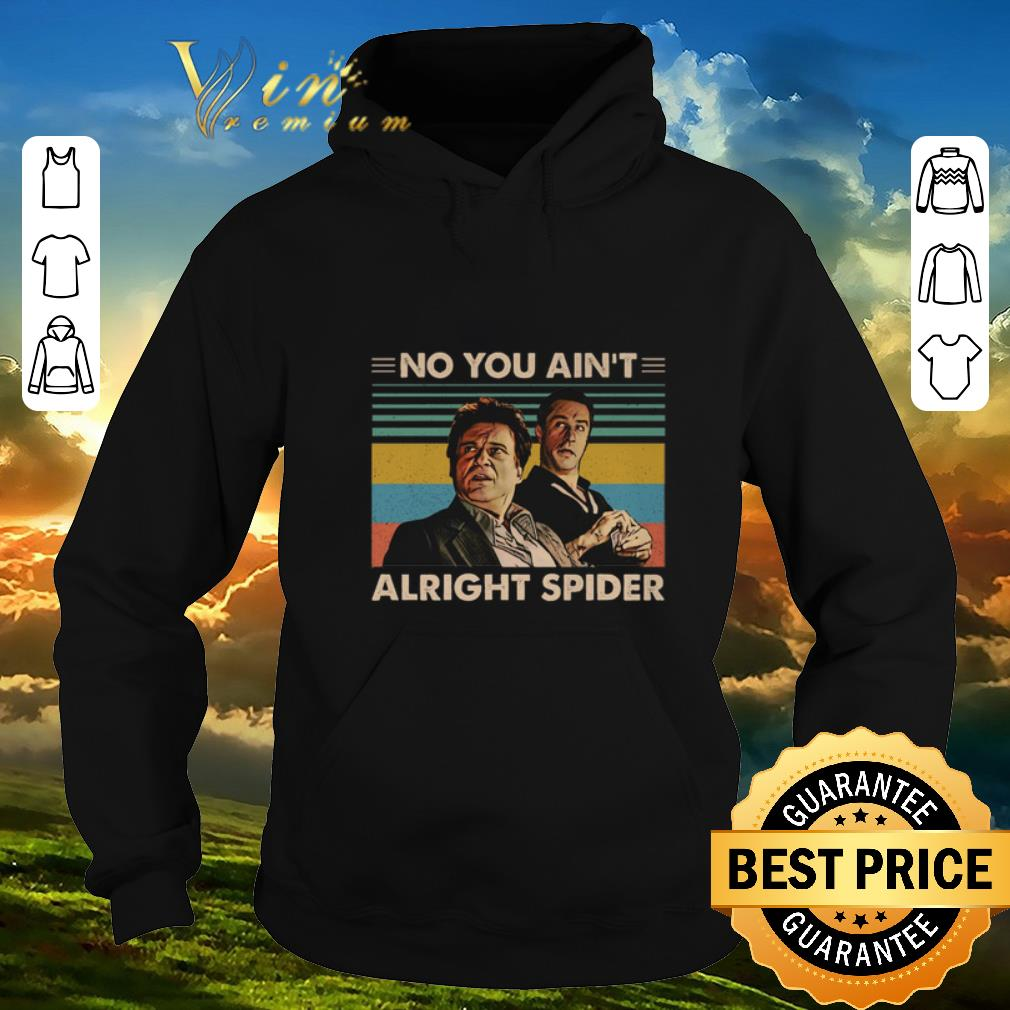 Funny GoodFellas No you ain't alright spider vintage shirt sweater