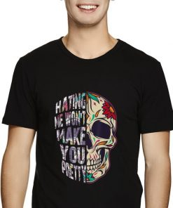 Funny Hating Me Won t Make You Pretty Skull Floral shirt 2 1 247x296 - Funny Hating Me Won't Make You Pretty Skull Floral shirt