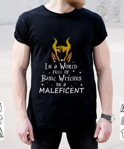 Hot In a world full of basic witches be a Maleficent shirt 2 1 247x296 - Hot In a world full of basic witches be a Maleficent shirt