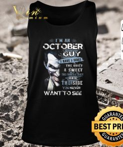 Hot Joker i m an october guy i have 3 sides the quiet sweet shirt 2 1 247x296 - Hot Joker i'm an october guy i have 3 sides the quiet & sweet shirt