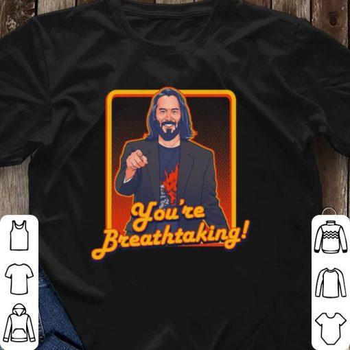 Hot Keanu Reeves You re Breathtaking shirt 3 1 510x510 - Hot Keanu Reeves You're Breathtaking shirt