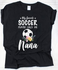 Hot My Favorite Soccer Player Calls Me Nana Flower shirt 2 1 247x296 - Hot My Favorite Soccer Player Calls Me Nana Flower shirt