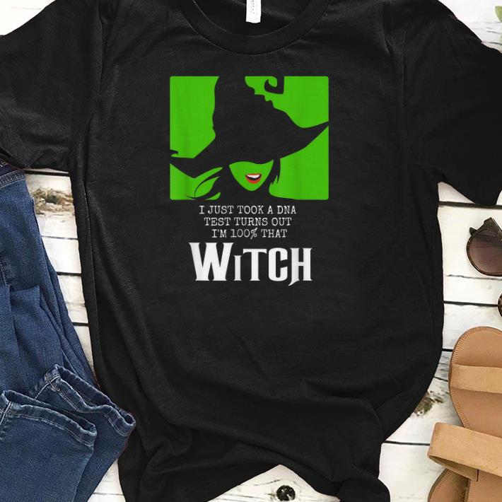 I Just Took A DNA Test Turns Out I'm 100% That Witch Halloween shirts