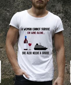 Nice A Woman Cannot Survive On Wine Alone She Also Needs A Cruise shirt 2 1 247x296 - Nice A Woman Cannot Survive On Wine Alone She Also Needs A Cruise shirt